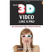 Shoot 3D Video Like a Pro-75x75